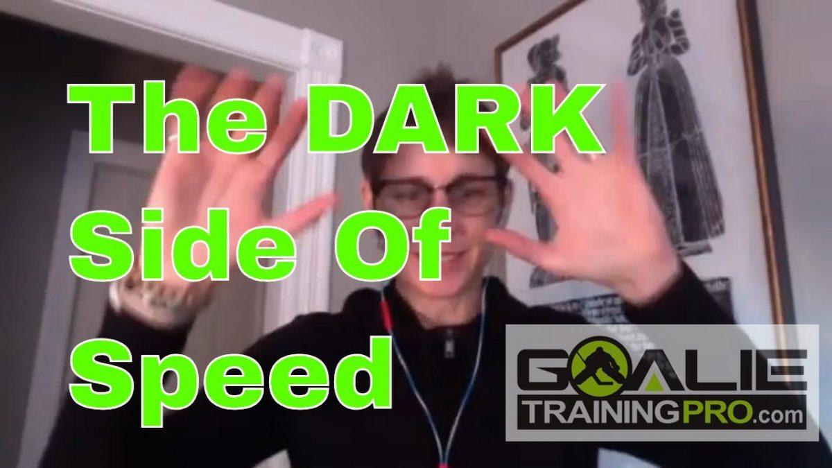 The DARK side of speed training – Goalie Training Pro